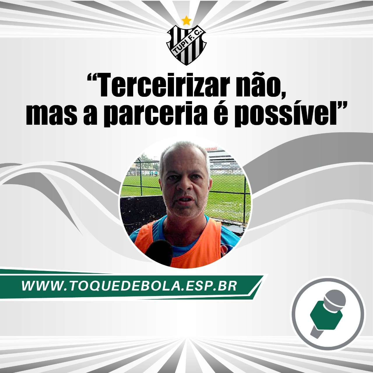 """Futebol do Tupi em 2021: """"Terceirizar não, mas a parceria é possível"""""""