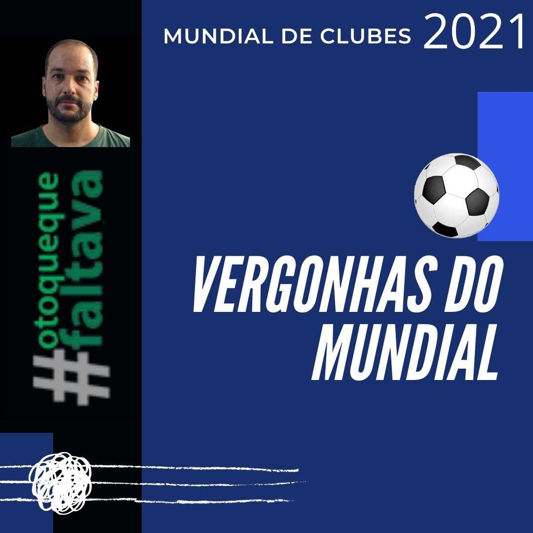 Read more about the article Vergonhas do Mundial