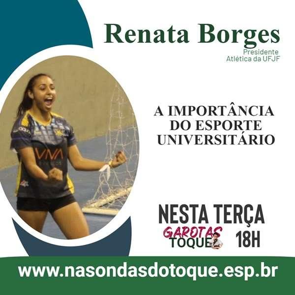 Read more about the article Renata Borges, presidente da Atlética da UFJF, é a entrevistada do Garotas no Toque