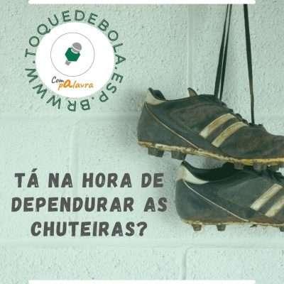 Read more about the article Tá na hora de dependurar as chuteiras? Crônica, por Pitico